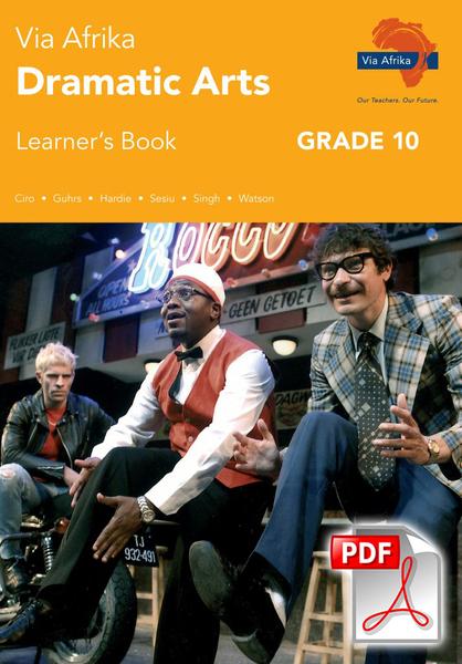 Via Afrika Dramatic Arts Grade 10 Learner's Book (PDF)