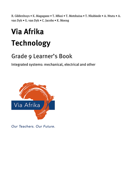 Via Afrika Technology Grade 9 Learner's Book: Integrated systems: mechanical, electrical and other