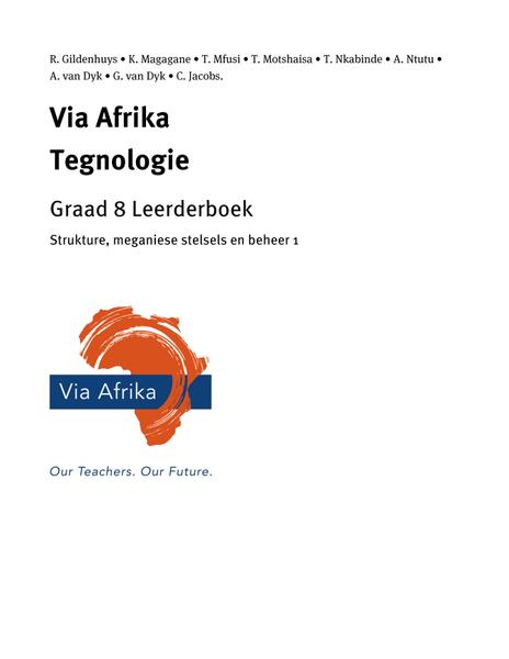 Via Afrika Tegnologie Graad 8 Leerderboek: Strukture, meganiese stelsels en beheer 1