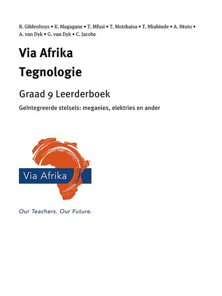 Via Afrika Tegnologie Graad 9 Leerderboek: Ge??ntegreerde stelsels: meganies, elektries en ander