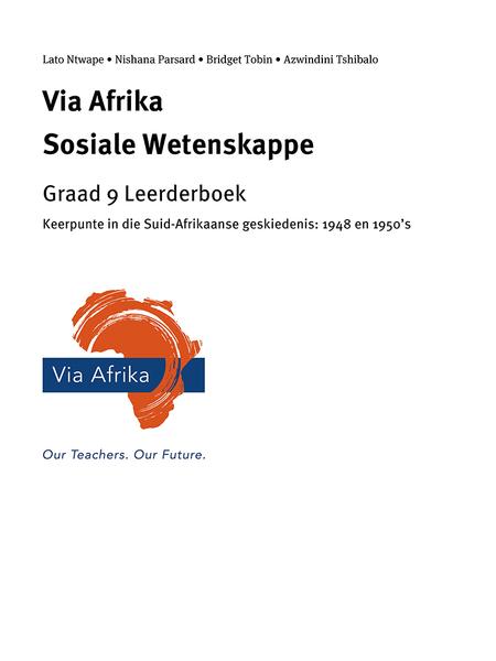Via Afrika Sosiale Wetenskappe Graad 9: Keerpunte in die Suid-Afrikaanse geskiedenis: 1949 en 1950?s