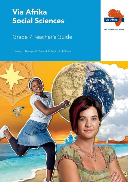 Via Afrika Social Sciences Grade 7 Teacher's Guide