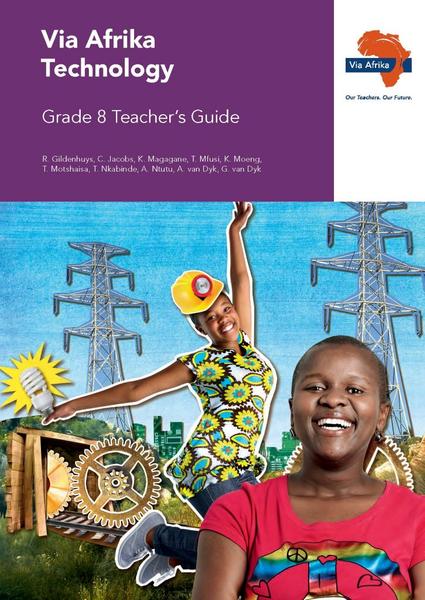 Via Afrika Technology Grade 8 Teacher's Guide