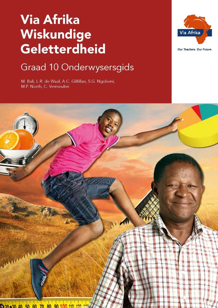 Via Afrika Wiskundige Geletterdheid Graad 10 Onderwysersgids