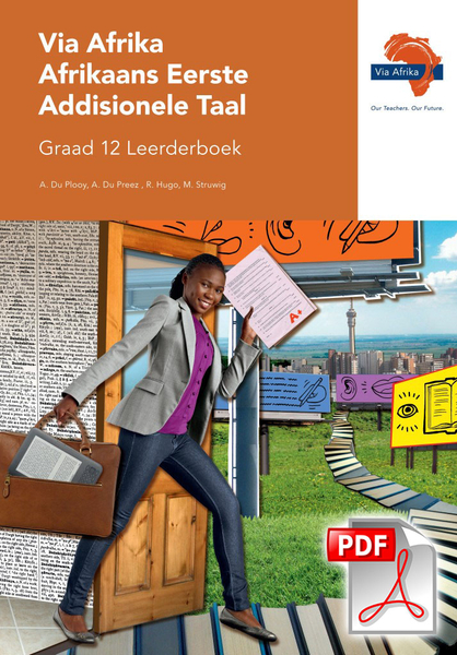 Via Afrika Afrikaans Eerste Addisionele Taal Graad 12 Leerderboek (PDF)