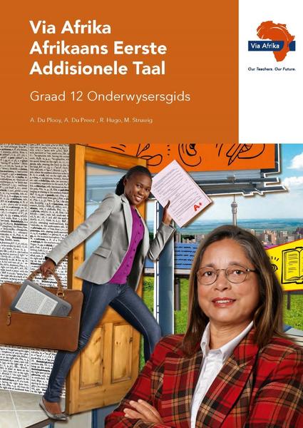 Via Afrika Afrikaans Eerste Addisionele Taal Graad 12 Onderwysersgids