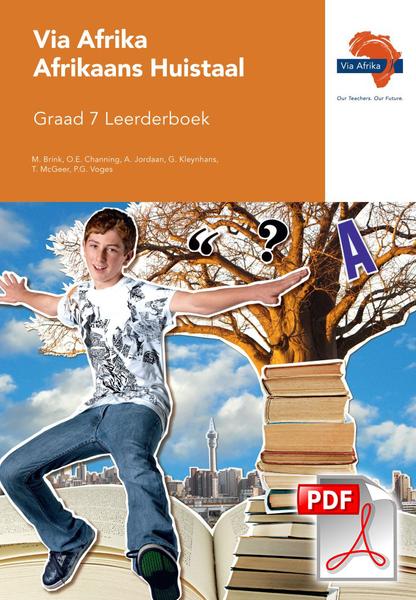 Via Afrika Afrikaans Huistaal Graad 7 Leerderboek (PDF)