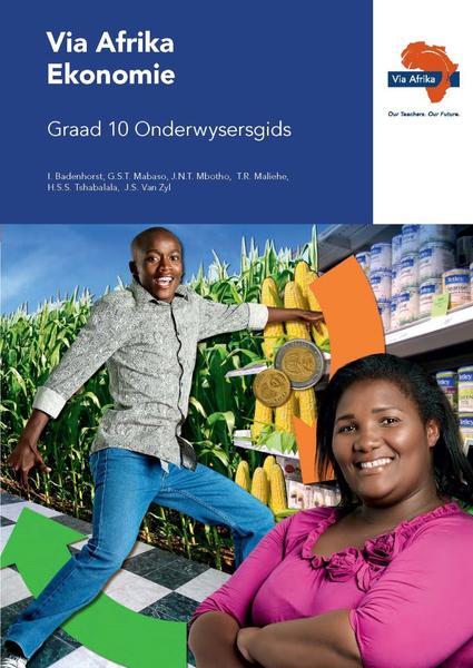 Via Afrika Ekonomie Graad 10 Onderwysersgids
