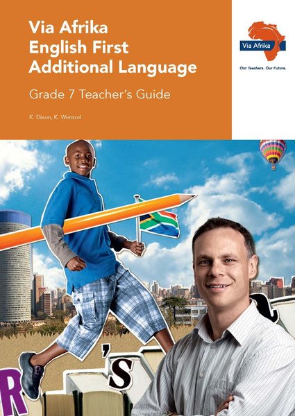 Via Afrika English First Additional Language Grade 7 Teacher's Guide
