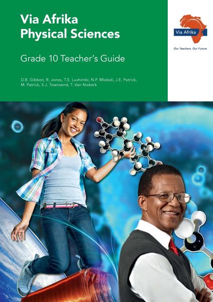 Via Afrika Physical Sciences Grade 10 Teacher's Guide