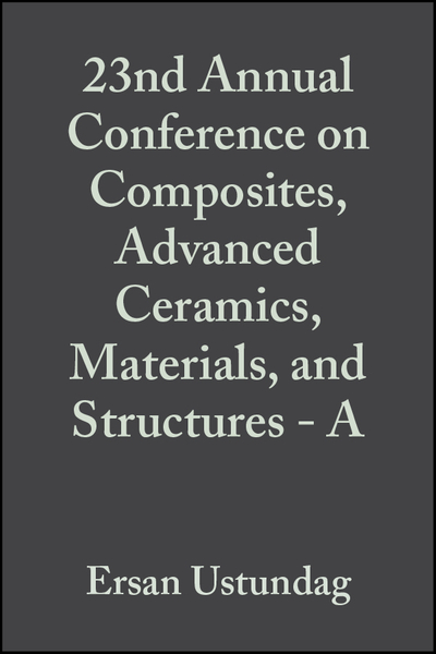 Picture of 23nd Annual Conference on Composites, Advanced Ceramics, Materials, and Structures - A